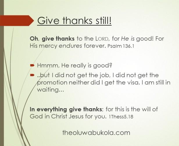 Give thanks Still